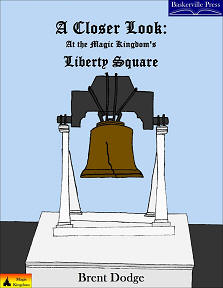 A Closer Look: At the Magic Kingdom's Liberty Square